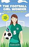 The Football Girl Wonder: Football book for kids 7-12 (The Charlie Fry Series)