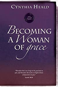 Becoming a Woman of Grace (Bible Studies: Becoming a Woman)