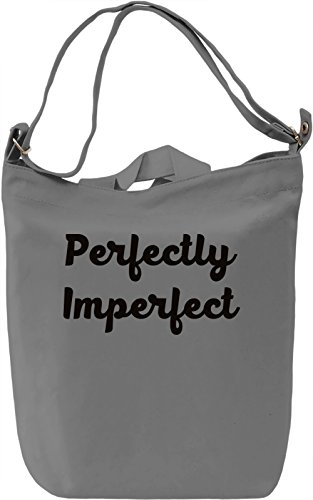 Perfectly Imperfect Borsa Giornaliera Canvas Canvas Day Bag| 100% Premium Cotton Canvas| DTG Printing|