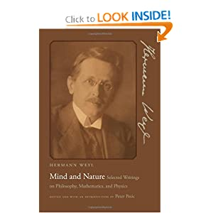 Mind and nature: Selected writings on philosophy, mathematics, and physics Hermann Weyl, Peter Pesic