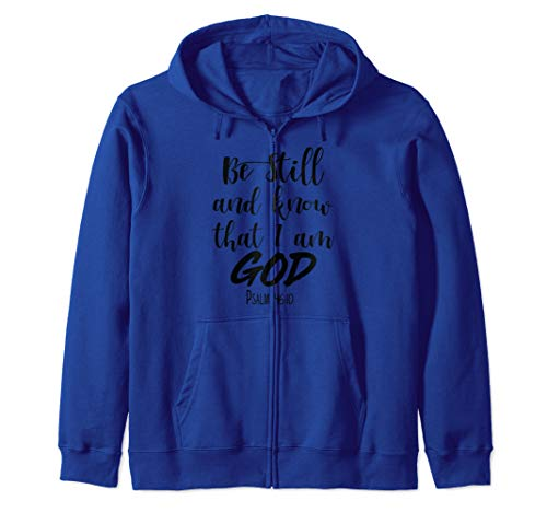 Be Still And Know Bible Verse God Scripture Women Men Christ Zip Hoodie