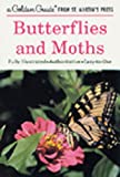 Butterflies and Moths: A Fully Illustrated, Authoritative and Easy-to-Use Guide (A Golden Guide from St. Martin's Press)