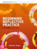 Beginning Reflective Practice: (with CourseMate and eBook Access Card) (Nursing and Health Care Practice)