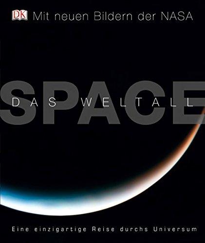 SPACE – Das Weltall: Eine einzigartige Reise durchs Universum