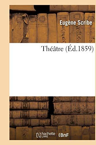 Théâtre de Eugène Scribe, (Littérature) por SCRIBE-E