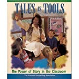 Tales As Tools : The Power of Storytelling in the Classroom, Dailey, Sheila, 1879991152