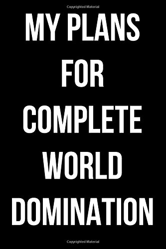 Download My Plans for Complete World Domination: Blank Lined Journal pdf epub