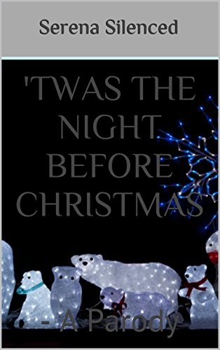 twas the night before christmas a parody by silenced serena - Twas The Night Before Christmas Parody