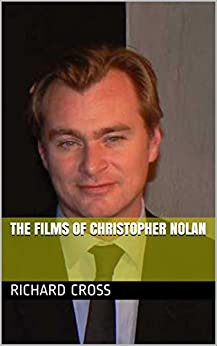 The Films of Christopher Nolan by [Cross, Richard]