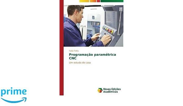 Amazon.com: Programação paramétrica CNC (Portuguese Edition) (9783639746648): Telles Fabio: Books