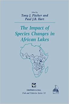 The Impact of Species Changes in African Lakes (Fish and Fisheries Series)