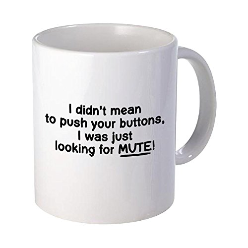 I Didn't Mean To Push Your Buttons Idea Father's Day Gift Graphic Birthday Funny Coffee Mug or - Your Push