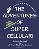 The Adventures of Super Cellular, Jill Gatsby, 1448685370