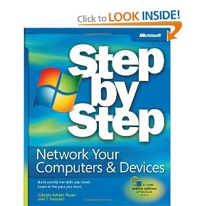 Network Your Computers & Devices Step by Step (Step by Step (Microsoft)) by Ciprian Adrian Rusen, 7 Tutorials (2011) Paperback ebook