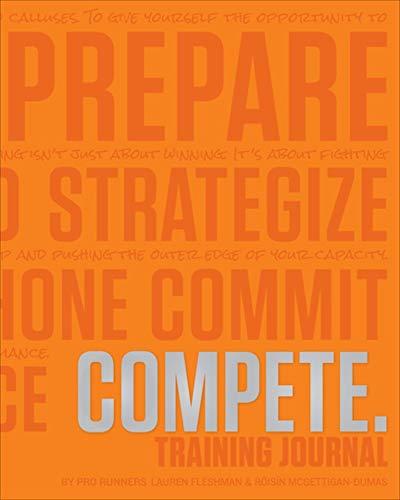 COMPETE Training Journal (Tangerine Edition) (Believe Training Journal) (I Believe Training Journal)