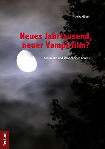Neues Jahrtausend, neuer Vampirfilm?: Kontinuität und Wandel eines Genres