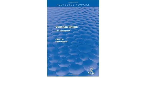Victorian Britain (Routledge Revivals): An Encyclopedia
