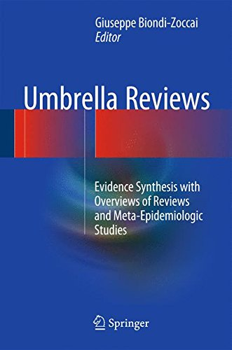 Umbrella Reviews: Evidence Synthesis with Overviews of Reviews and Meta-Epidemiologic Studies