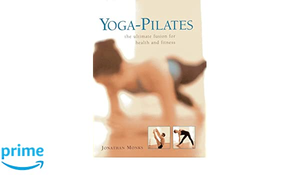 Yoga-pilates: The Ultimate Fusion for Health and Fitness ...