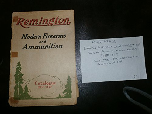 Remington Arms Ammunition (Remington Modern Firearms and Ammunition-Catalogue No.107)
