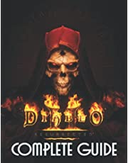 Diablo II Resurrected: COMPLETE GUIDE: Best Tips, Tricks, Walkthroughs and Strategies to Become a Pro Player