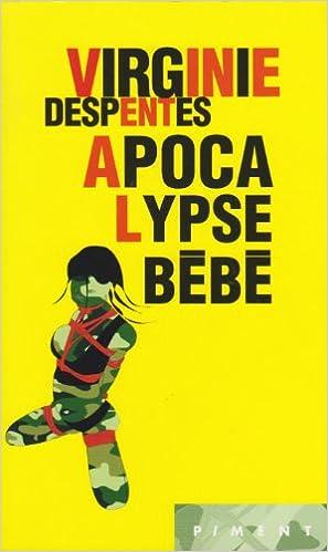 Amazon Fr Apocalypse Bebe Virginie Despentes Livres