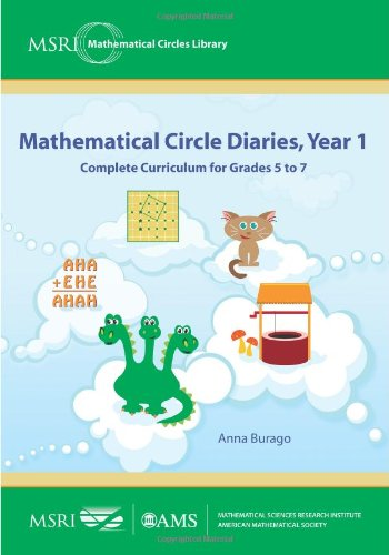 Mathematical Circle Diaries, Year 1: Complete Curriculum for Grades 5 to 7 (MSRI Mathematical Circles Library)