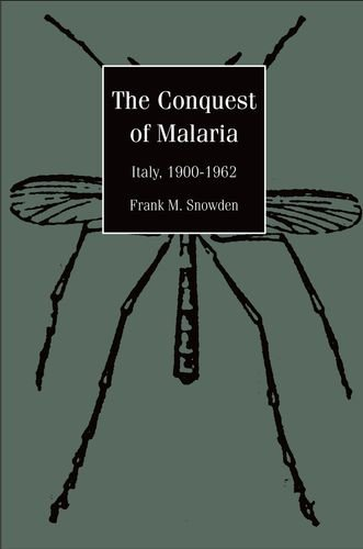 The Conquest of Malaria: Italy, 1900-1962
