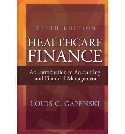 Download [(Healthcare Finance: An Introduction to Accounting and Financial Management )] [Author: Louis C Gapenski] [Dec-2011] pdf epub