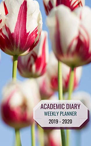 Academic Diary 2019 - 2020 Weekly Planner: Tulip gift idea: Small diary with weekly calendar and organizer, 5 by 8 inches, to-do list and space for reminders ()