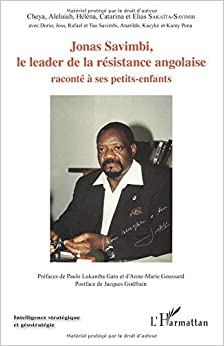 Jonas Savimbi: Le leader de la résistance angolaise raconté à ses petits-enfants (French Edition)