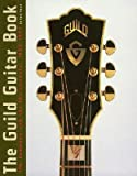 The Guild Guitar Book   [GUILD GUITAR BK] [Paperback]