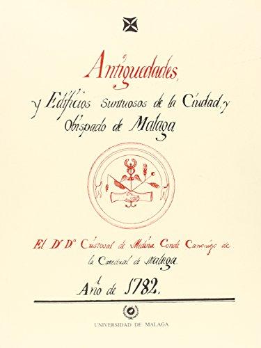 Descargar Libro Antigüedades Y Edificios Suntuosos De La Ciudad, Y Obispado De Málaga Cristóbal Medina Conde