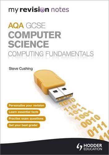 My Revision Notes Aqa GCSE Computer Science Computing Fundamentals