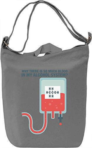 Why there is so much blood in my alcohol system Borsa Giornaliera Canvas Canvas Day Bag| 100% Premium Cotton Canvas| DTG Printing|