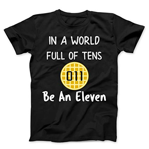 in A World Full of Tens Be an Eleven Tee Shirt for Girls Women Ladies Waffle Tshirt, Jet Black, X-Large/Adult