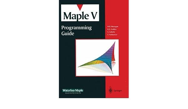 maple v programming guide m b monagan k o geddes 9780387945378 rh amazon com R Programming Maple Programming Language