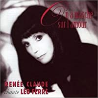 On A Marché Sur L'amour - Renée Claude Chante Léo Ferré 2CD