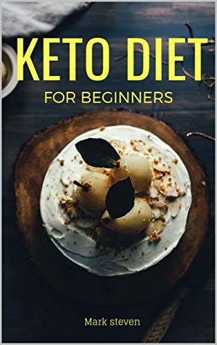 Amazon Com Keto Diet For Beginners The Ultimate Weight Loss Guide