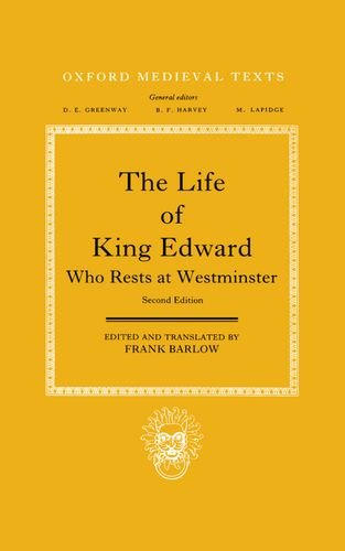 The Life of King Edward Who Rests at Westminster: attributed to a monk of Saint-Bertin (Oxford Medieval Texts) from Oxford University Press Incorporated