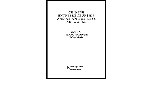 Chinese Entrepreneurship and Asian Business Networks