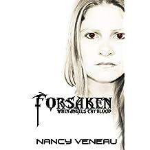 Forsaken: When Angel's cry blood...