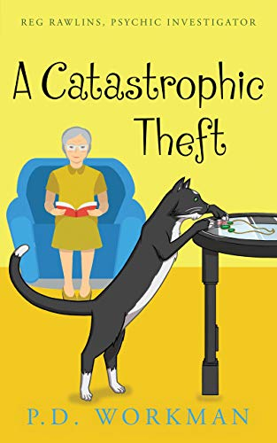 A Catastrophic Theft (Reg Rawlins, Psychic Detective Book 3) (English Edition)