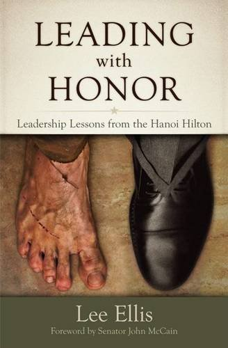 Leading with Honor: Leadership Lessons from the Hanoi Hilton (Asian Honor)
