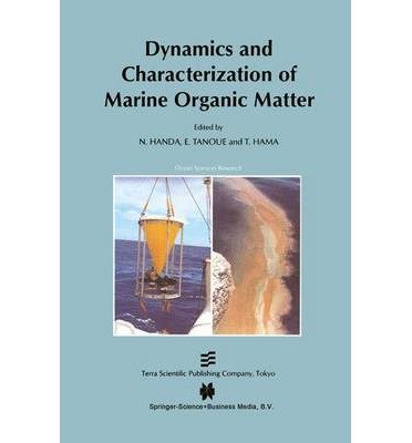 Read Online [(Dynamics and Characterization of Marine Organic Matter)] [Author: N. Handa] published on (March, 2001) pdf epub