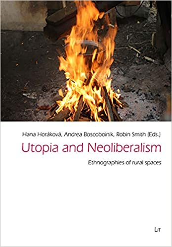 Utopia and neoliberalism: Ethnographies of rural spaces