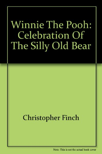 Winnie the Pooh: Celebration of the Silly Old Bear - Pooh Silly Old Bear