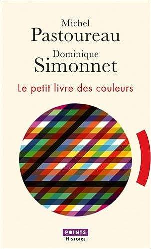 Le petit livre des couleurs - Michel Pastoureau