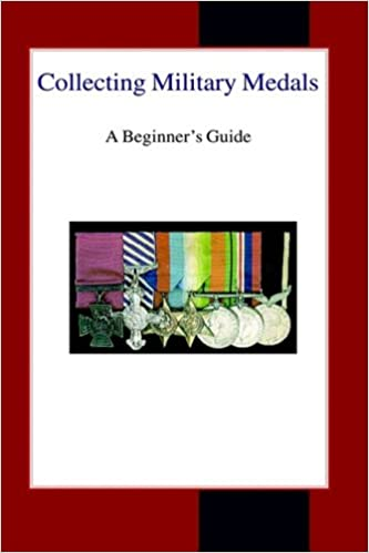 Download online Collecting Military Medals: A Beginner's Guide PDF, azw (Kindle)