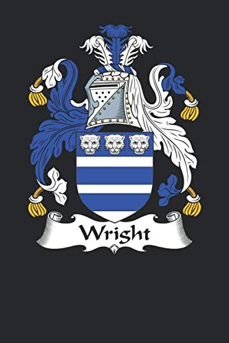 (Wright: Wright Coat of Arms and Family Crest Notebook Journal (6 x 9 - 100 pages))